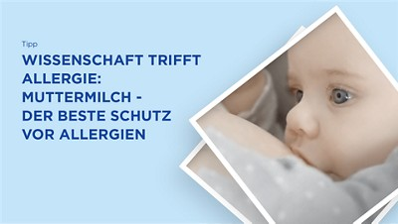 Muttermilch bester Schutz vor Allergien