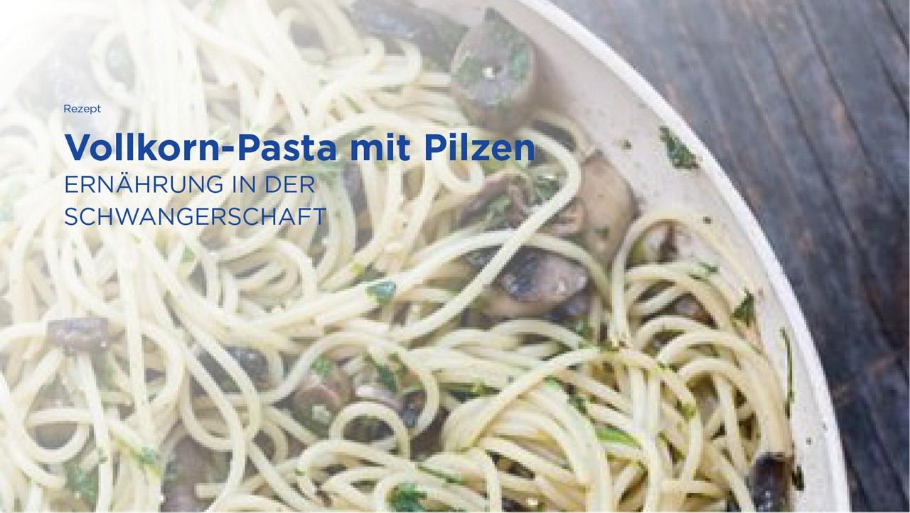 Rezept: Vollkorn-Pasta mit Pilzen